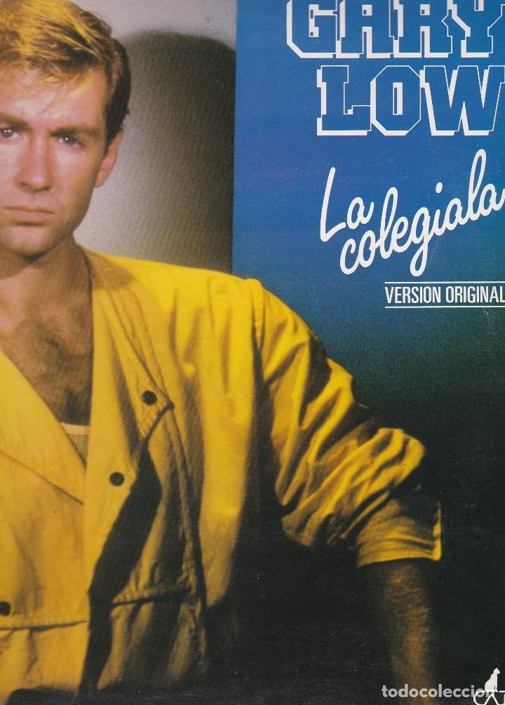 SUPER SINGLE. GARY LOW. LA COLEGIALA (VERSIÓN ORIGINAL) 1984 SPAIN (PROBADO BUEN ESTADO VER FOTOS) (Música - Discos de Vinilo - Maxi Singles - Cantautores Extranjeros)