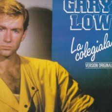 Discos de vinilo: SUPER SINGLE. GARY LOW. LA COLEGIALA (VERSIÓN ORIGINAL) 1984 SPAIN (PROBADO BUEN ESTADO VER FOTOS). Lote 78373381