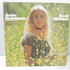Discos de vinilo: ANDRE KOSTELANETZ AND HIS ORCHESTRA. FOR ALL WE KNOW. DISCO DE VINILO. VER FOTOGRAFIAS ADJUNTAS. Lote 78386565