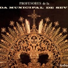 Discos de vinilo: SEMANA SANTA ··· PROFESORES DE LA BANDA MUNICIPAL DE SEVILLA - (LP 33 RPM). Lote 78589217