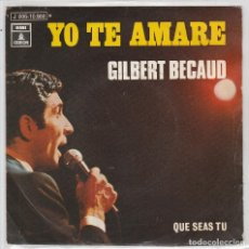 Dischi in vinile: GILBERT BEACUD (EN ESPAÑOL) / YO TE AMARE / QUE SEAS TU (SINGLE 1970). Lote 78601701