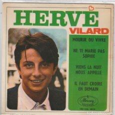 Discos de vinilo: HERVE VILARD / MOURIR OU VIVRE + 3 (EP 1966). Lote 78604217