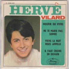 Discos de vinilo: HERVE VILARD / MOURIR OU VIVRE + 3 (EP FRANCES). Lote 78604805