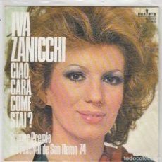 Disques de vinyle: IVA ZANICCHI / CIAO, CARA, COMO STAI / VENDETTA (SINGLE 1974). Lote 78607741