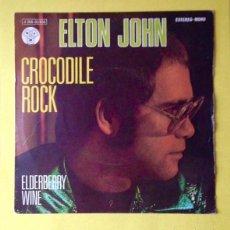 Discos de vinilo: ELTON JOHN - CROCODILE ROCK - DISCO SINGLE 1972. Lote 78628361