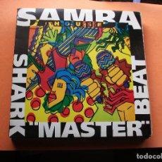 Discos de vinil: SHARK MASTER BEAT SAMBA MAXI SPAIN 1992 PDELUXE. Lote 78681997
