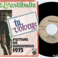 Discos de vinilo: SERGIO Y ESTIBALIZ - TU VOLVERAS - EUROVISION 1975 - SINGLE SPAIN VG++. Lote 78682645
