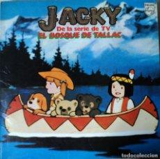Discos de vinilo: JACKY - EL BOSQUE DE TALLAC - SERIE TV - EDICIÓN DE 1978 DE ESPAÑA. Lote 78822725