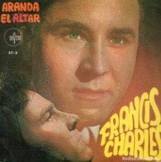 Dischi in vinile: FRANCIS CHARLES, SG, ARANDA + 1, AÑO 1968. Lote 78912101
