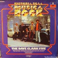 Discos de vinilo: THE DAVE CLARK FIVE HISTORIA DE LA MÚSICA ROCK. Lote 79022019