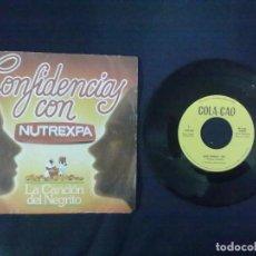 Discos de vinilo: CONFIDENCIAS CON NUTREXPA LA CANCION DEL NEGRITO COLA-CAO. Lote 79028925