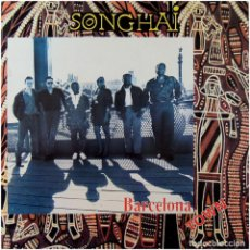 Discos de vinilo: SONGHAI – BARCELONA TOWN - LP SPAIN 1990 - WELCOME RECORDS WRLP 9003. Lote 79051069