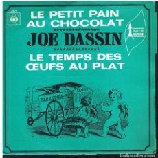 Disques de vinyle: JOE DASSIN - LE PETIT PAIN AU CHOCOLAT + LE TEMPS DES CEUFS AU PLAT - SINGLE ED. FRANCIA. Lote 79060993