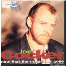 Dischi in vinile: JOE COCKER- NOW THAT THE MAGIC HAS GONE / (ALL I KNOW) FEELS LIKE FOREVER - SINGLE 1992 - PROMO. Lote 79061729