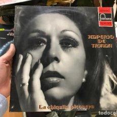 Discos de vinilo: IMPERIO DE TRIANA - LA CHIQUITA PICONERA - EDICIÓN DE 1972. Lote 79071189