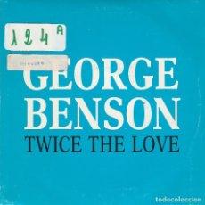 Discos de vinilo: GEORGE BENSON / TWICE THE LOVE (SINGLE PROMO 1988). Lote 79082993