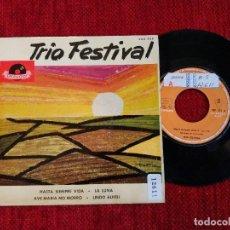 Discos de vinilo: TRIO FESTIVAL EL HASTA SIEMPRE VIDA + 3 TEMAS. Lote 79121593