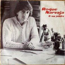 Discos de vinilo: ROQUE NARVAJA : NI UNA PALABRA [ESP 1982]. Lote 79121701