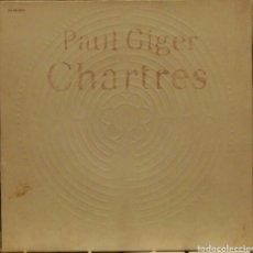 Discos de vinilo: PAUL GIGER CHARTRES ECM GRABADO EN SOLSTICIO DE VERANO 1988 MAGNÍFICA PORTADA EN RELIEVE. Lote 79124017