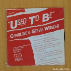 Discos de vinilo: CHARLENE & STEVIE WONDER - USED TO BE - SINGLE. Lote 79137418