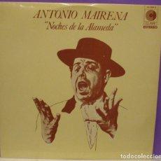 Discos de vinilo: ANTONIO MAIRENA - NOCHES DE LA ALAMEDA - LP 1972 - CON MELCHOR DE MARCHENA A LA GUITARRA. Lote 79138521