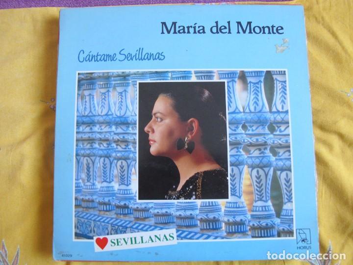 LP - SEVILLANAS - MARIA DEL MONTE - CANTAME SEVILLANAS (SPAIN, DISCOS HORUS 1988) (Música - Discos - LP Vinilo - Flamenco, Canción española y Cuplé)