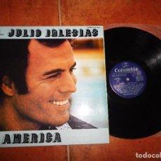 Discos de vinilo: JULIO IGLESIAS AMERICA LP VINILO DEL AÑO 1976 PORTADA ABIERTA CONTIENE 12 TEMAS. Lote 79168649