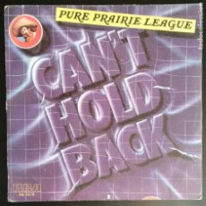 Discos de vinilo: PURE PRAIRIE LEAGUE. I CAN'T HOLD BACK / RESTLESS WOMAN. RCA ESPAÑA 1979 COUNTRY MUSIC. Lote 79175357
