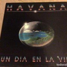 Discos de vinilo: HAVANA. UN DIA EN LA VIDA. WEA, 1992.. Lote 79184561