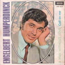Discos de vinilo: ENGELBERT HUMPERDINCK - A MAN WITHOUT LOVE / CALL ON ME / SINGLE DECCA DE 1967 RF-1905. Lote 79201313