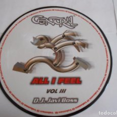 Discos de vinilo: MAXI PICTURE D.J.JAVI BOSS CENTRAL 2 ? VOL III ALL I FEEL. Lote 79307161