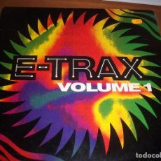 Discos de vinilo: MAXI-SINGLE DE E-TRAX. VOLUME 1. EDICION BOY RECORDS DE 1992.. Lote 79549585