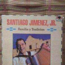 Discos de vinilo: SANTIAGO JIMÉNEZ JR. FAMILIA Y TRADICIÓN. Lote 79556119