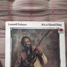 Discos de vinilo: LOWELL FULSON IT'S A GOOD DAY. Lote 79558195