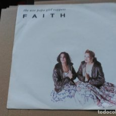 Discos de vinilo: 7'' THE WEE PAPA GIRL RAPPERS - FAITH - JIVE UK 1988 VG+. Lote 79574289