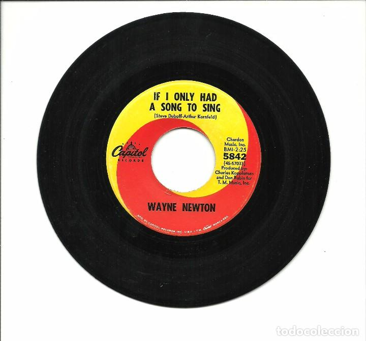 Discos de vinilo: SINGLE - WAYNE NEWTON - IF I ONLY HAD A SONG TO SING / SUNNY DAY GIRL - CAPITOL 1967 USA - Foto 1 - 79580841