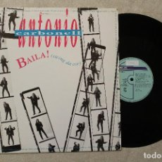 Discos de vinilo: ANTONIO CARBONELL BAILA MAXI SINGLE VINYL MADE IN SPAIN 1993. Lote 79669737