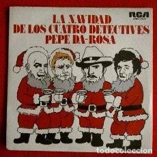 Discos de vinilo: PEPE DA ROSA (SINGLE 1976) LA NAVIDAD DE LOS CUATRO DETECTIVES (KOJAK, COLOMBO). Lote 79675537