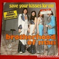 Discos de vinilo: BROTHERHOOD OF MAN (SINGLE EUROVISION 1976) 1º PREMIO REINO UNIDO - SAVE YOUR KISSES FOR ME. Lote 79676889