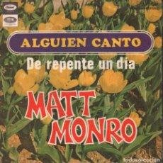Discos de vinilo: MATT MONRO - ALGUIEN CANTO / DE REPENTE UN DIA / SINGLE CAPITOL DE 1968 ,RF-1939 ,BUEN ESTADO. Lote 79692125
