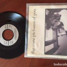 Discos de vinilo: THE CURE SINGLE 7 PULGADAS PICTURES OF YOU. Lote 79757389
