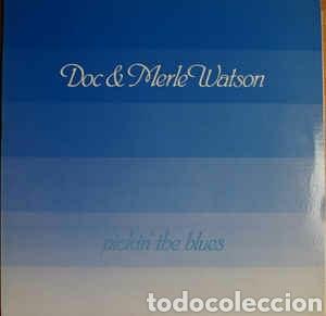 DOC & MERLE WATSON. PICKIN' THE BLUES 1985 ED. ESP. (Música - Discos - LP Vinilo - Jazz, Jazz-Rock, Blues y R&B)