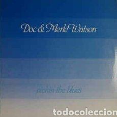 Discos de vinilo: DOC & MERLE WATSON. PICKIN' THE BLUES 1985 ED. ESP.. Lote 79781222