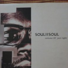 Discos de vinilo: SOUL TO SOUL VOLUME LLL JUST RIGHT 212864 GERMANY 1992. Lote 79789502
