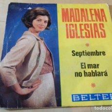 Discos de vinilo: MADALENA IGLESIAS / SEPTIEMBRE / EL MAR NO HABLARA (SINGLE 1966). Lote 79796861