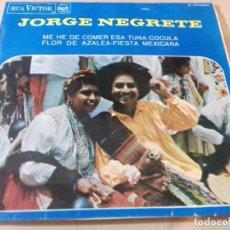 Discos de vinilo: JORGE NEGRETE - ME HE DE COMER ESA TUNA / COCULA/FLOR DE AZALEA/FIESTRA MEXICANA/RCA VICTOR. Lote 79799549
