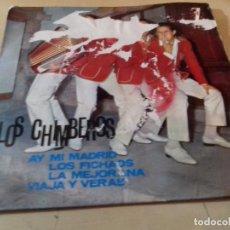 Discos de vinilo: LOS CHIMBEROS-AY MI MADRID-LOS FICHAOS-LA MEJORANA-VIAJA Y VERAS. Lote 79803821