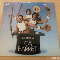 Discos de vinilo: LP 33 RPM LA TRINCA CA BARRET EDIGSA 1973 MUY BUEN ESTADO. Lote 79862365