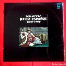 Discos de vinilo: SARAH GORBY - ROMANCERO JUDEO ESPAÑOL - LP- MÚSICA JUDÍA -. Lote 79865561