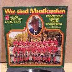 Discos de vinilo: ROBERT STOLZ. WIR SIND MUSIKANTEN. LP / BASF-GERMANY - 1975 / RARO / MBC. ***/***. Lote 79910189